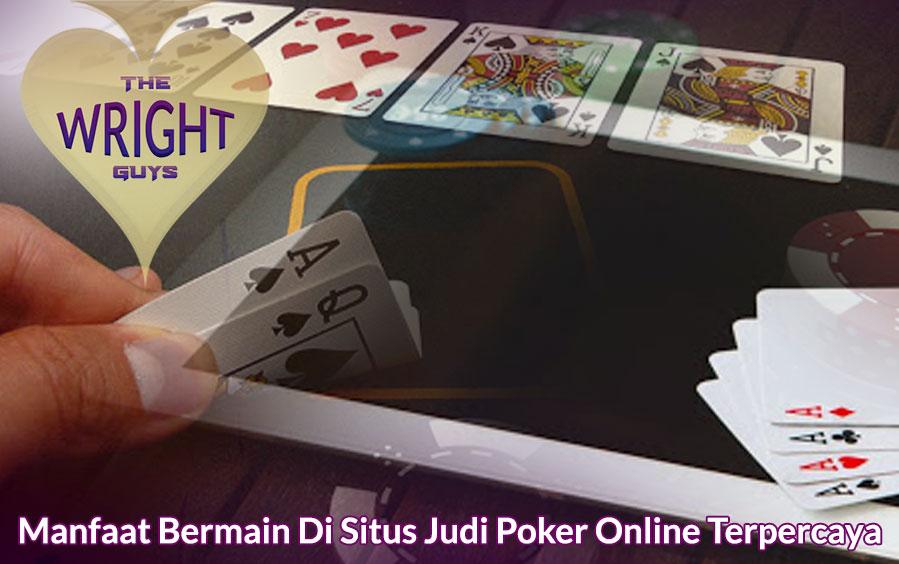 Poker Online Terpercaya Bermanfaat Di Situs Judi - thewrightguys