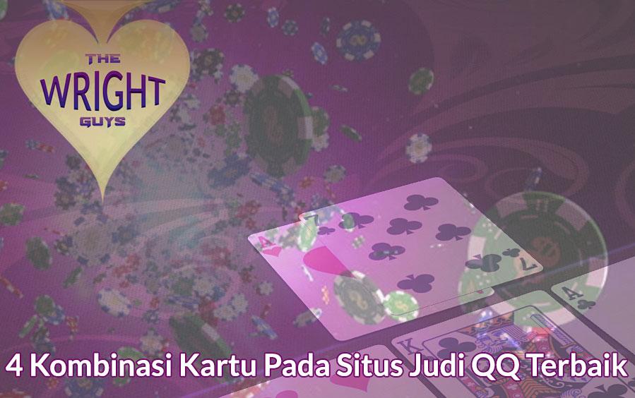 Situs Judi QQ - 4 Kombinasi Kartu Pada Situs Judi QQ Terbaik